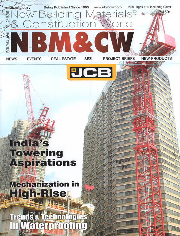 Expertise in executing skyscraper projects by Nandini Sampat; NBM&CW - April 2017. Vol 22 Issue 10