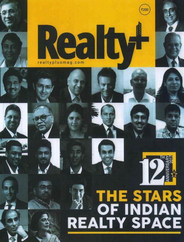 The Stars of Indian Realty space, Realty Plus Magazine, 12th Anniversary - April 2017.