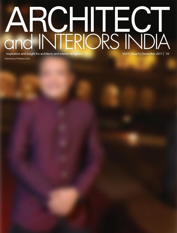 IATW - Architect and Interiors India -December 2017. Vol 9 Issue 9.
