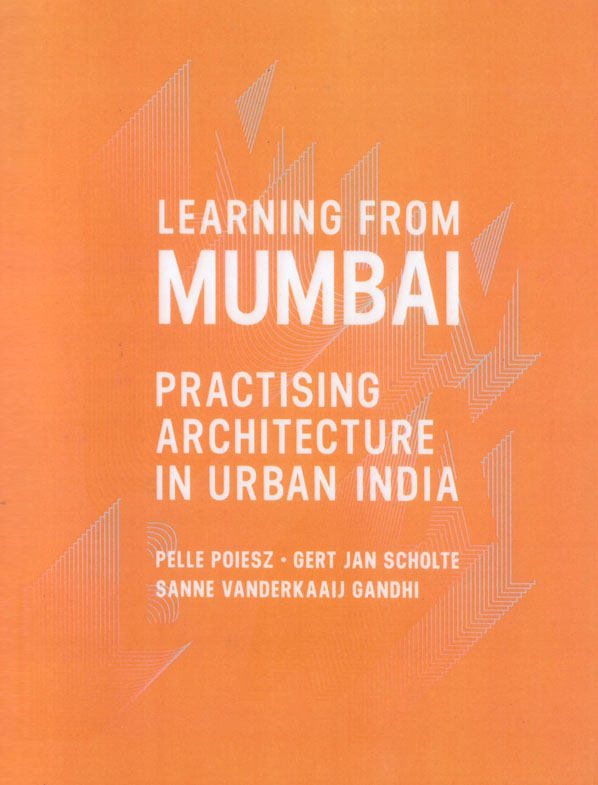Learning From Mumbai Practising Architecture in Urban India - 14th May 2013