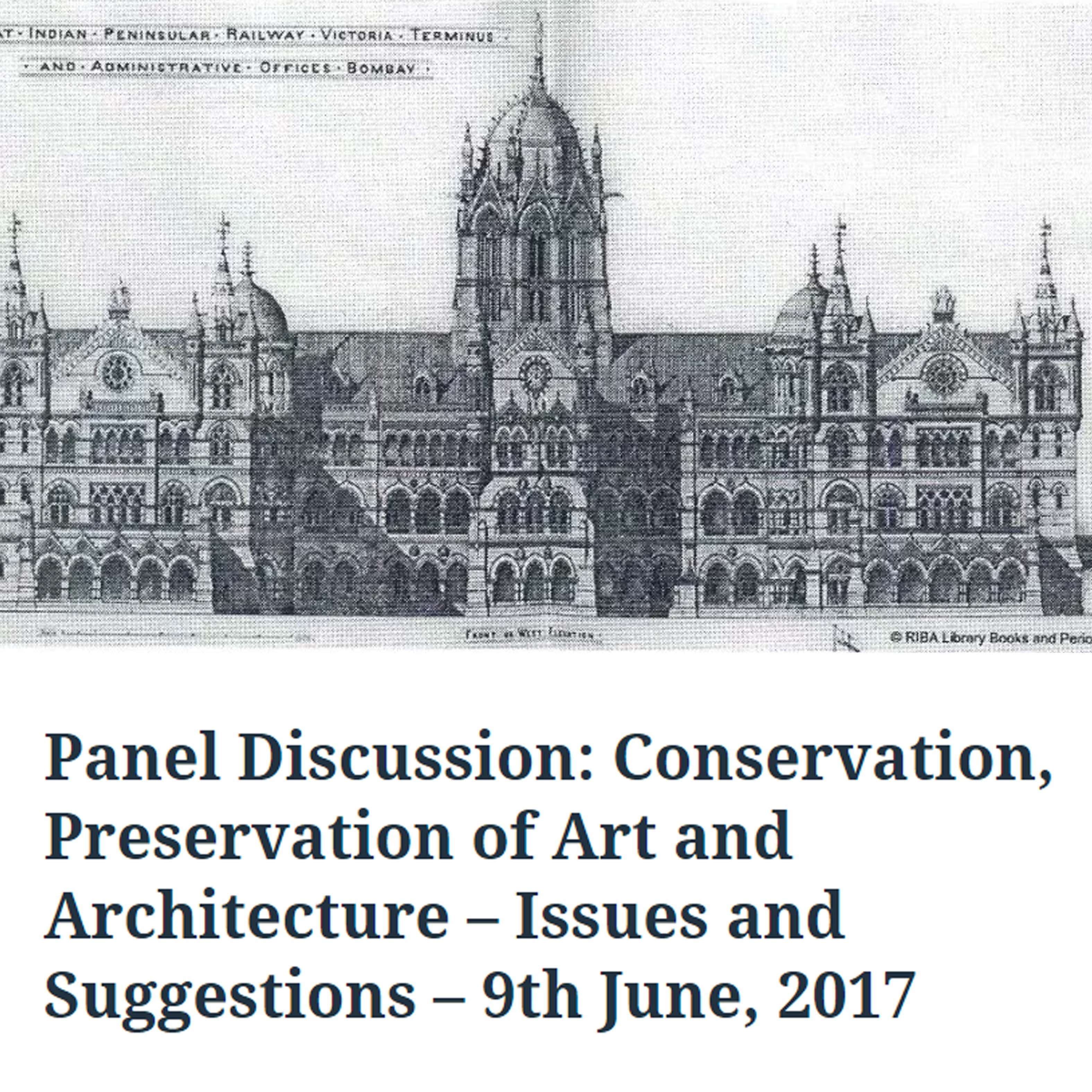 Panel Discussion: Conservation, Preservation of Art and Architecture - Issues and Suggestions � 9th June, 2017, The Oxford and Cambridge Society of India, 17th May 2017