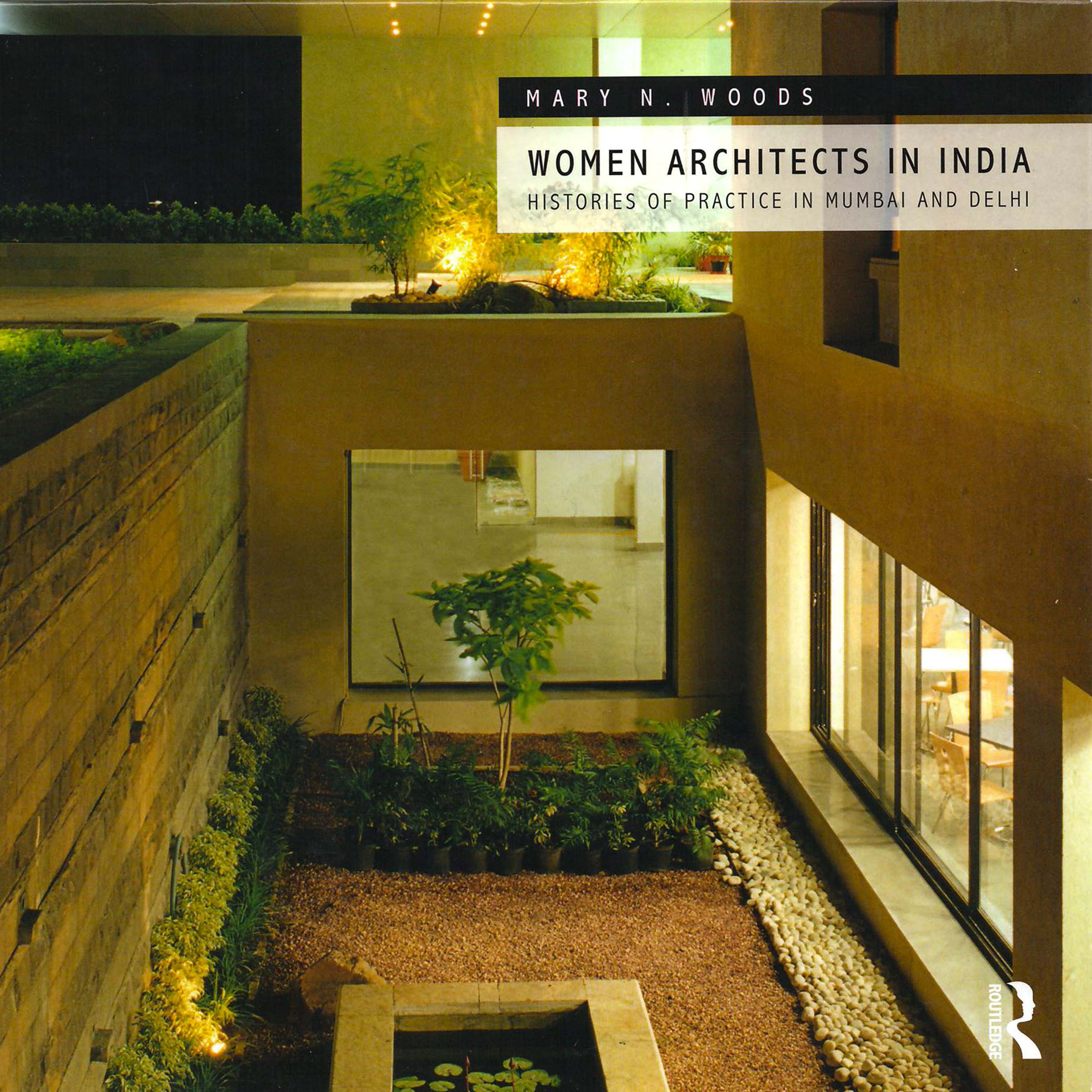 Women Architects in India - Histories of Practice in Mumbai and Delhi by Mary N. Woods; featuring Brinda Somaya - Book Launch at Cornell University, College of Architecture, Art and Planning, New York USA - 14th October 2016