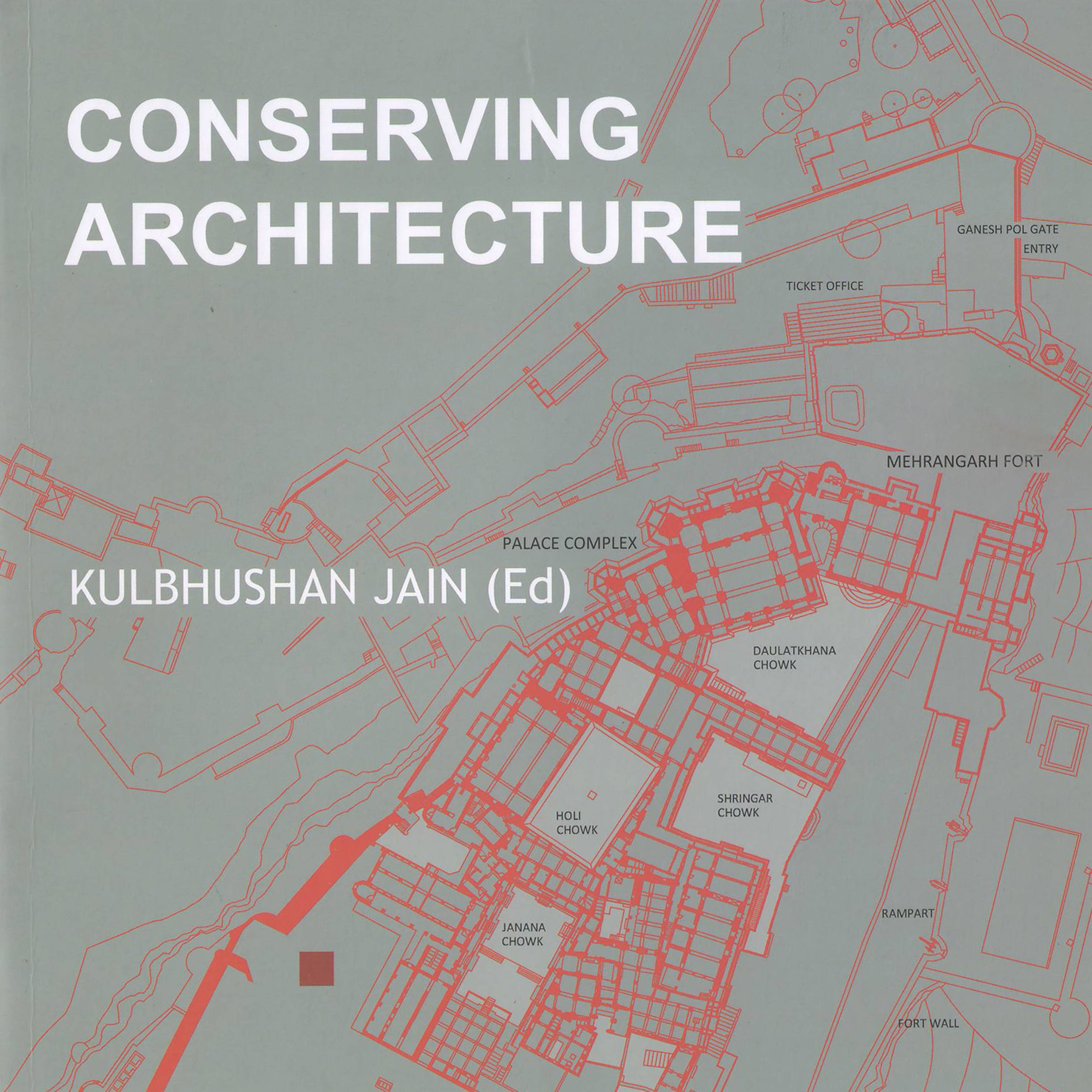 Conserving Architecture by Kulbhushan Jain (Ed); featuring Nalanda to Louis Kahn by Brinda Somaya - January 2017